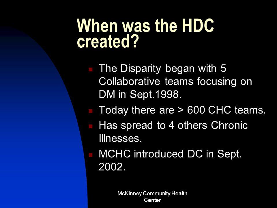 McKinney Community Health Center What is the Health Disparity Collaborative (HDC).