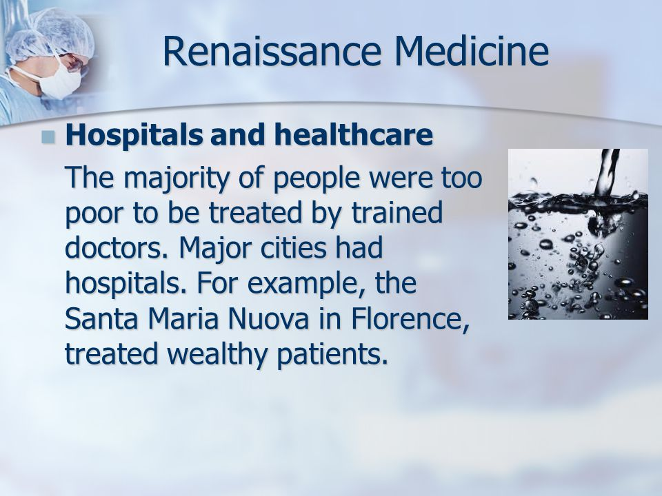 Hospitals and healthcare Hospitals and healthcare The majority of people were too poor to be treated by trained doctors.