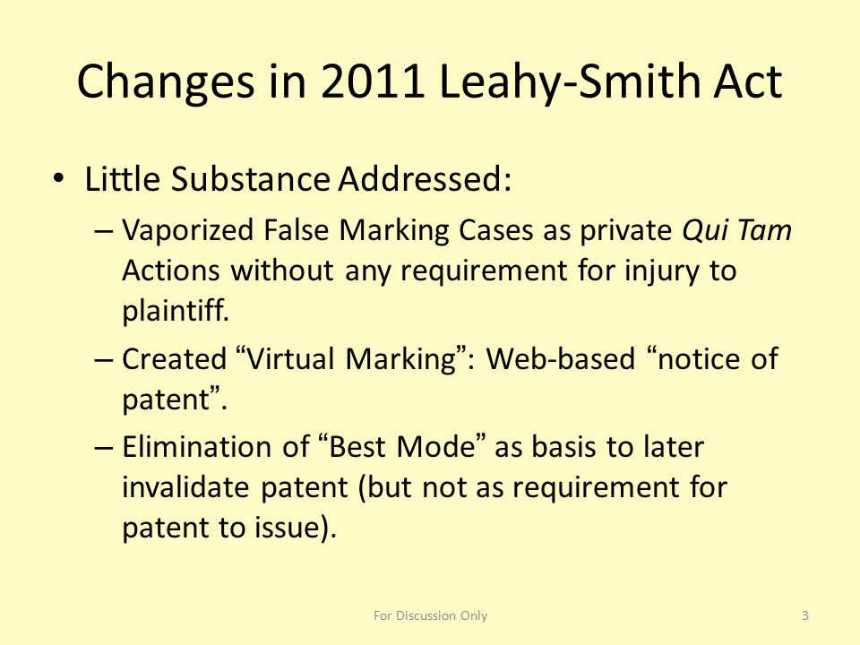 Changes in 2011 Leahy-Smith Act Little Substance Addressed: – Vaporized False Marking Cases as private Qui Tam Actions without any requirement for inj