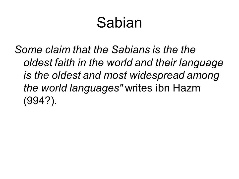 Sabian continued… In some Islamic sources, it is written that the Syriac community is the oldest amongst others.