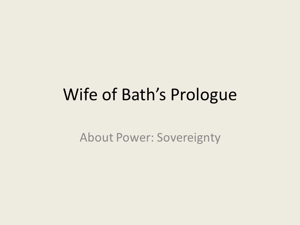 Wife of Bath's Prologue About Power: Sovereignty