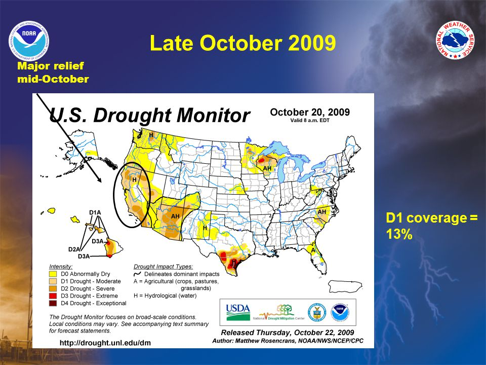 Late October 2009 D1 coverage = 13% Major relief mid-October