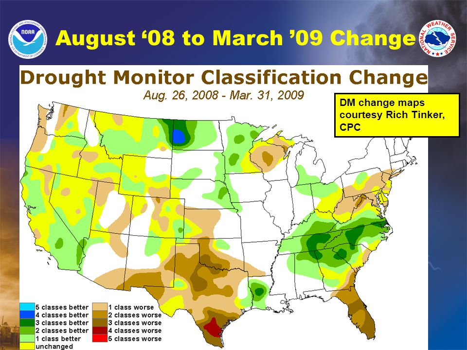 August '08 to March '09 Change DM change maps courtesy Rich Tinker, CPC