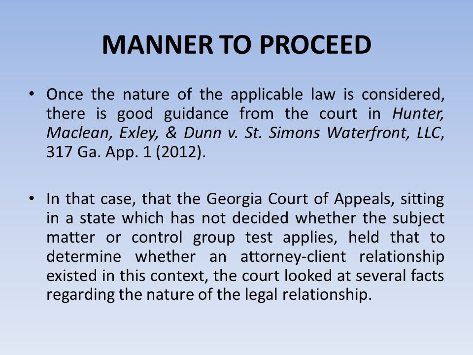 MANNER TO PROCEED Once the nature of the applicable law is considered, there is good guidance from the court in Hunter, Maclean, Exley, & Dunn v.