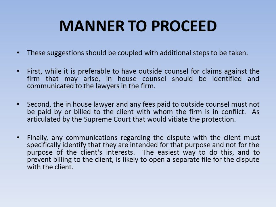 MANNER TO PROCEED These suggestions should be coupled with additional steps to be taken.
