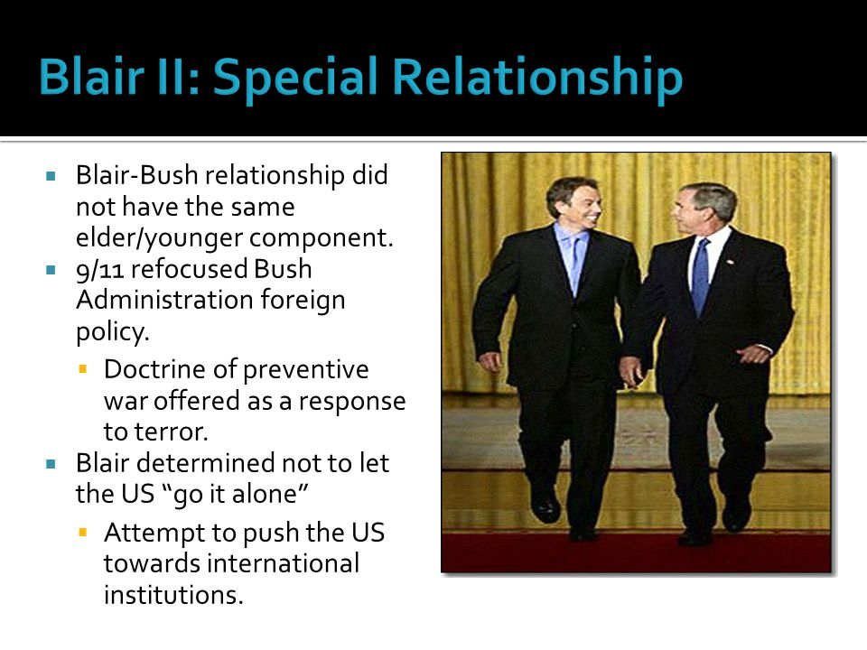  Blair-Bush relationship did not have the same elder/younger component.