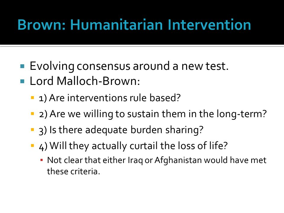  Evolving consensus around a new test.  Lord Malloch-Brown:  1) Are interventions rule based.