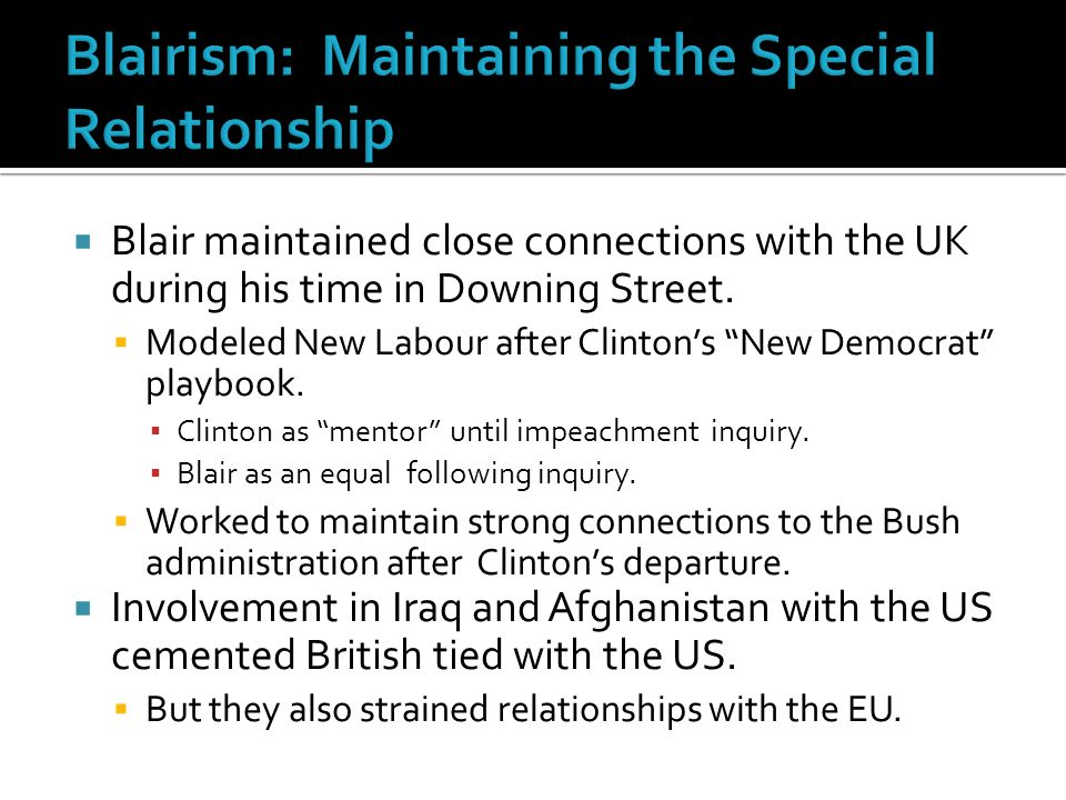  Blair maintained close connections with the UK during his time in Downing Street.