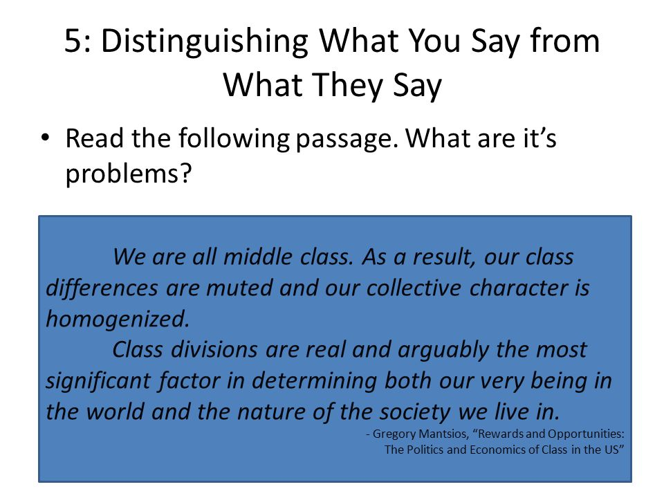 5: Distinguishing What You Say from What They Say Now read this version We are all middle class, or so it would seem.