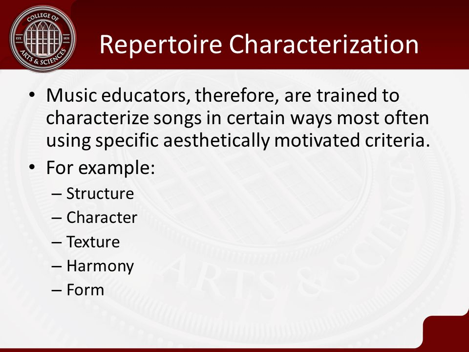 Music educators, therefore, are trained to characterize songs in certain ways most often using specific aesthetically motivated criteria.
