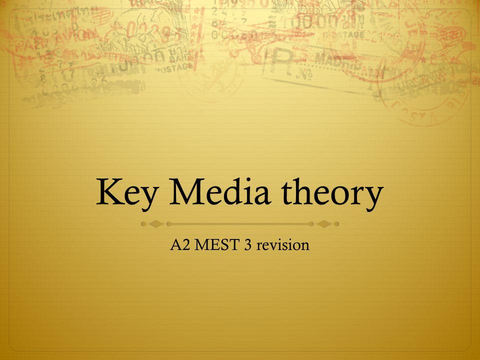 Key Media theory A2 MEST 3 revision