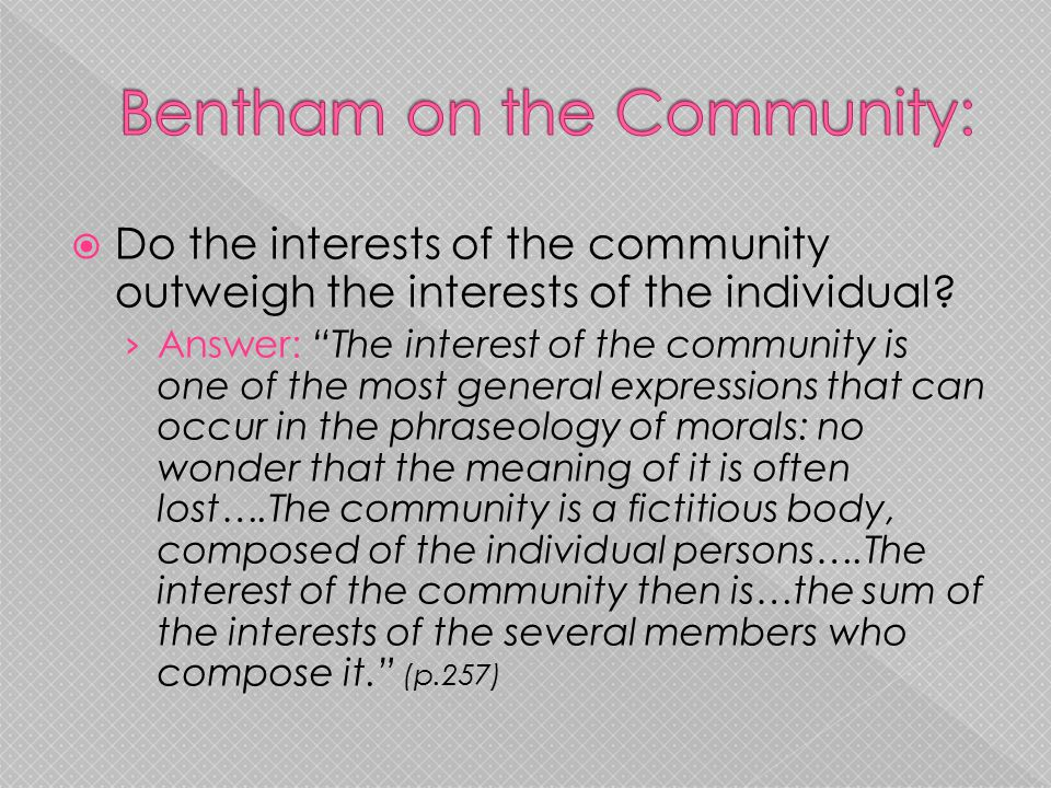 " Do the interests of the community outweigh the interests of the individual? › Answer: ""The interest of the community is one of the most general expr"