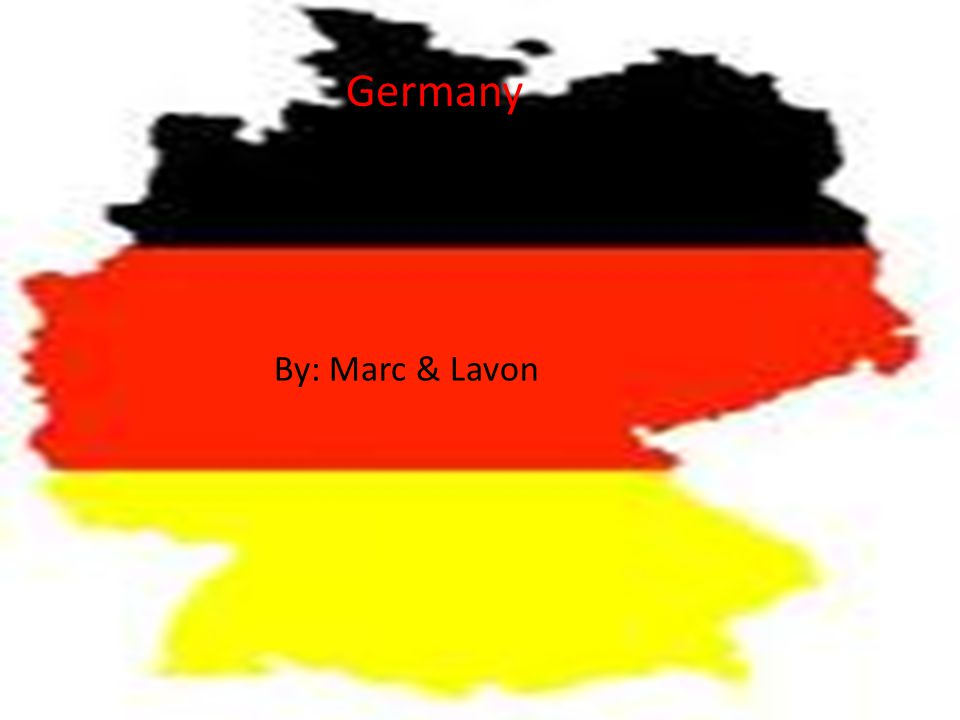 Germany By: Marc & Lavon Germany By: Marc & Lavon