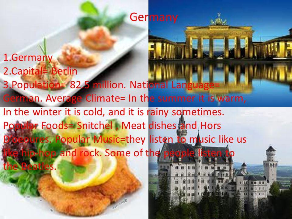 Germany 1.Germany 2.Capital= Berlin 3.Population= 82.5 million.