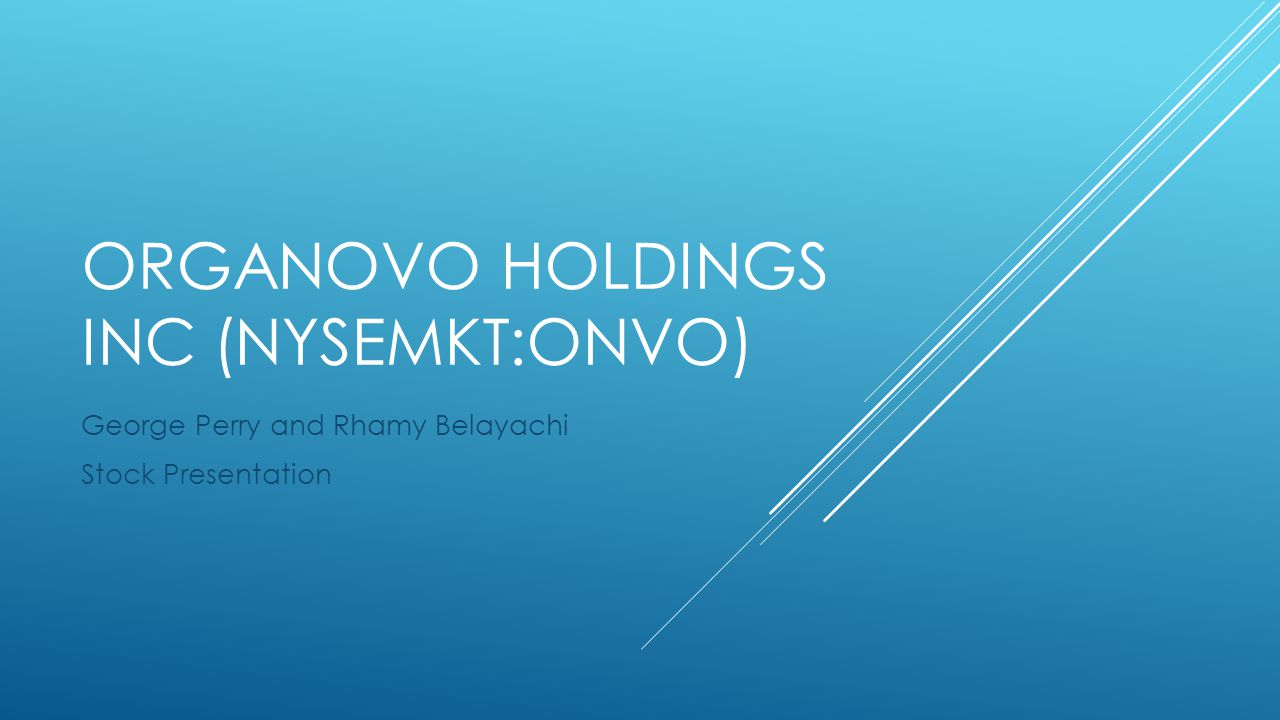 ORGANOVO HOLDINGS INC (NYSEMKT:ONVO) George Perry and Rhamy Belayachi Stock Presentation