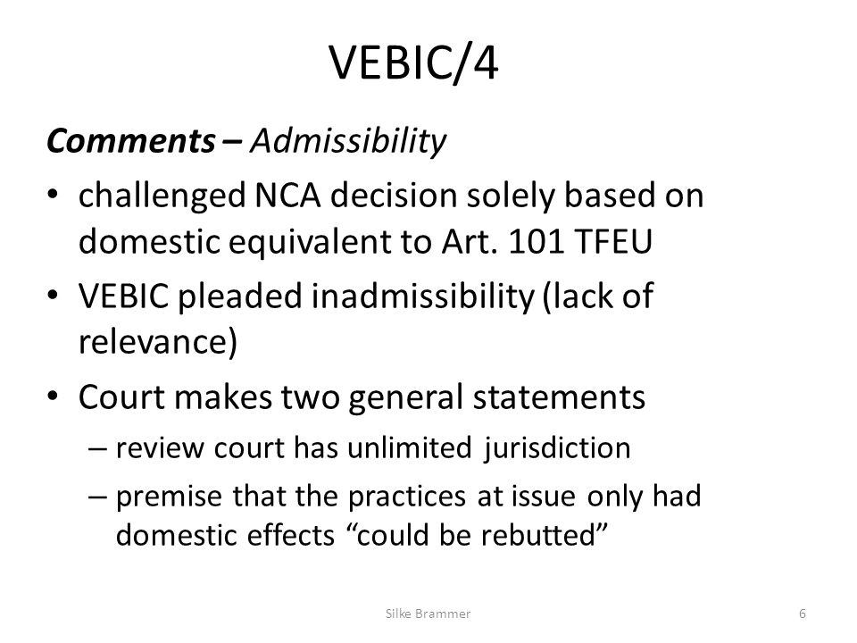 VEBIC/4 Comments – Admissibility challenged NCA decision solely based on domestic equivalent to Art.