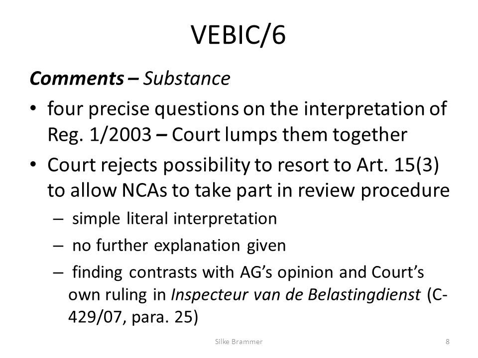 VEBIC/6 Comments – Substance four precise questions on the interpretation of Reg.
