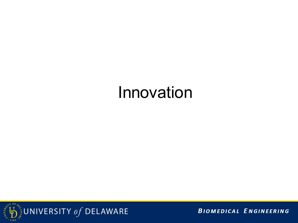 B IOMEDICAL E NGINEERING Innovation
