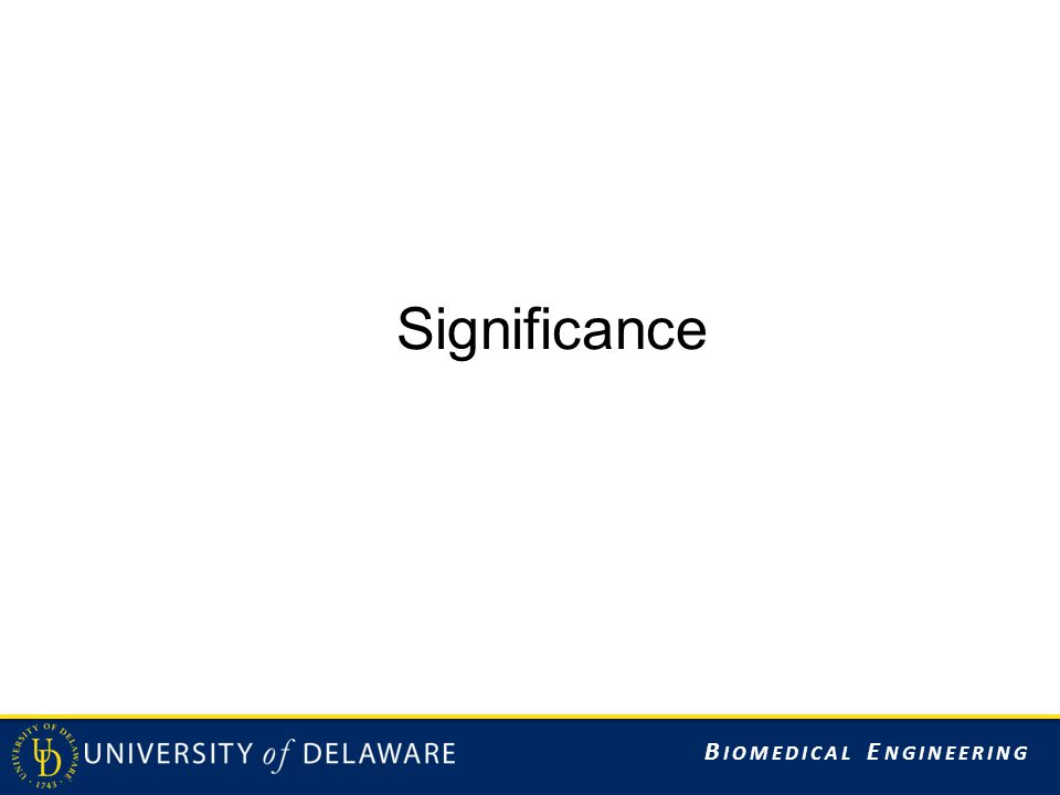B IOMEDICAL E NGINEERING Significance (NIH Directions) Explain the importance of the problem or critical barrier to progress in the field that the proposed project addresses Explain how the proposed project will improve scientific knowledge, technical capability, and/or clinical practice in one or more broad fields Describe how the concepts, methods, technologies, treatments, services or preventative interventions that drive this field will be changed if the proposed aims are achieved 5