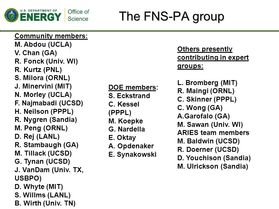 The FNS-PA group Community members: M. Abdou (UCLA) V.