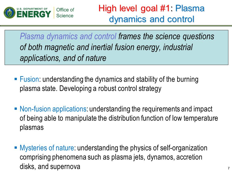 Plasma dynamics and control frames the science questions of both magnetic and inertial fusion energy, industrial applications, and of nature  Fusion: understanding the dynamics and stability of the burning plasma state.