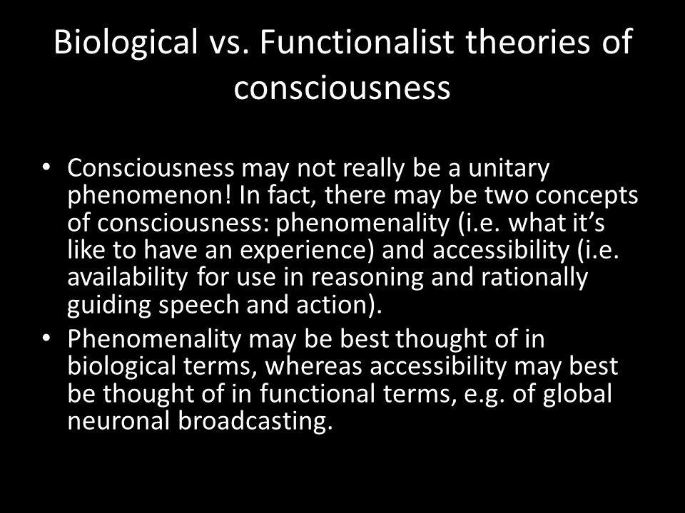 Consciousness may not really be a unitary phenomenon! In fact, there may be two concepts of consciousness: phenomenality (i.e. what it's like to have