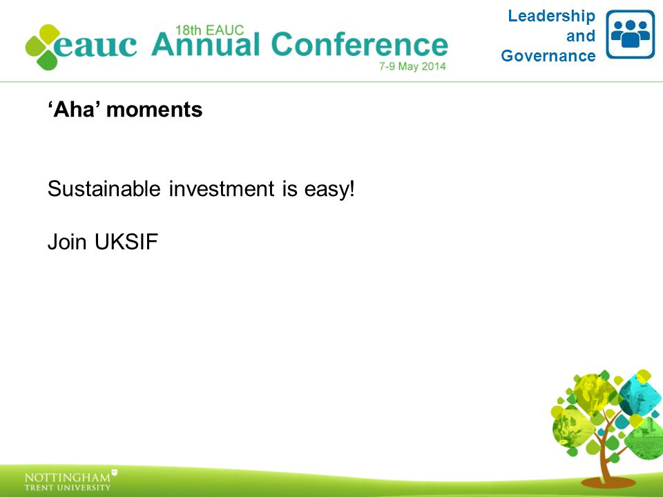 'Aha' moments Sustainable investment is easy! Join UKSIF Leadership and Governance