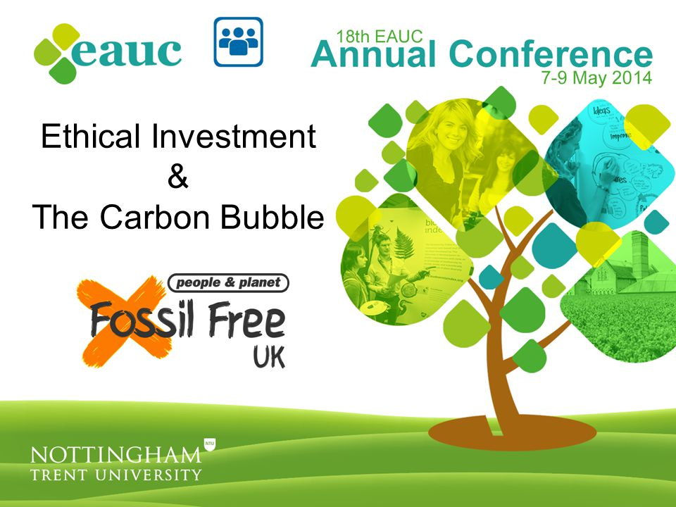 Leadership and Governance Session Aims To introduce the carbon bubble To explore the financial and moral case for divestment from fossil fuels To consider different perspectives – both financial and moral To consider what they mean for our own institutions