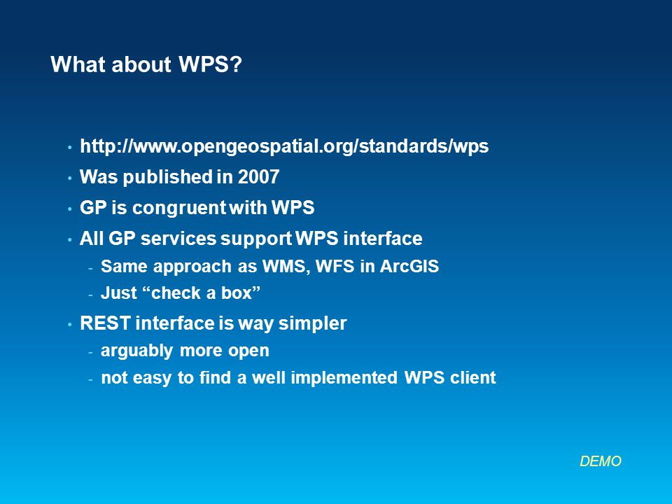 What about WPS? http://www.opengeospatial.org/standards/wps Was published in 2007 GP is congruent with WPS All GP services support WPS interface - Sam