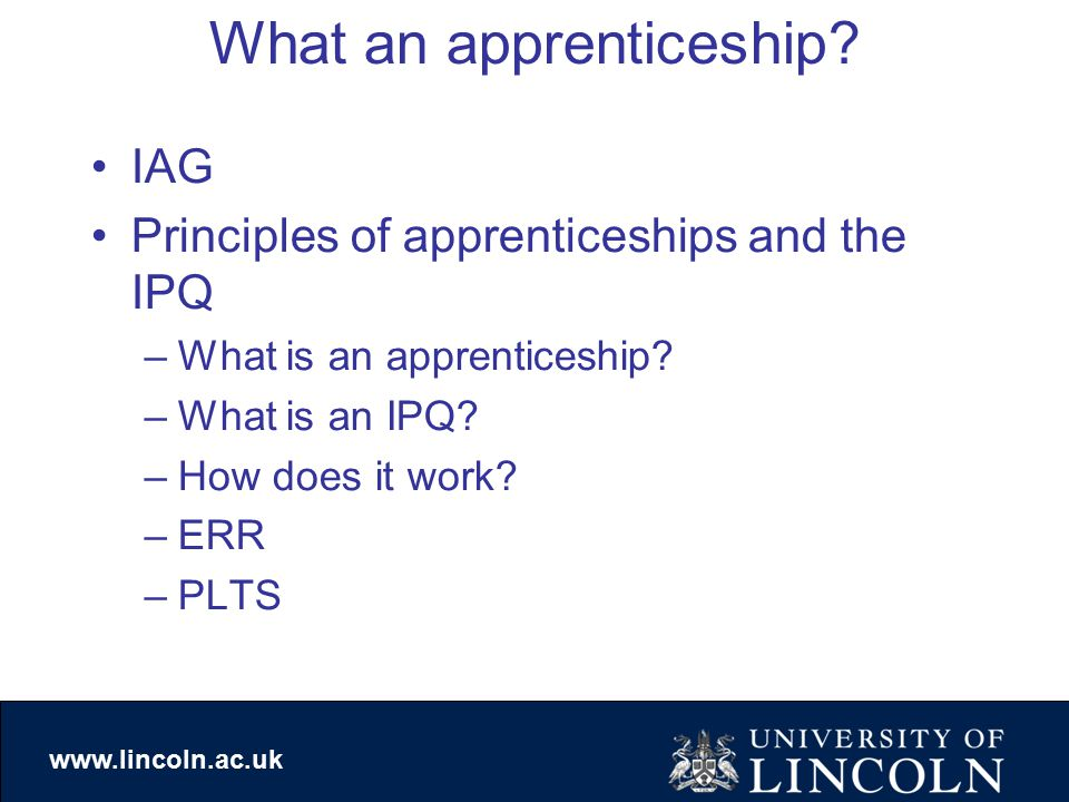 www.lincoln.ac.uk What an apprenticeship.