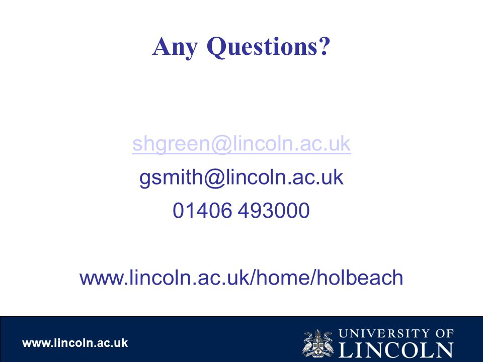 www.lincoln.ac.uk Any Questions.