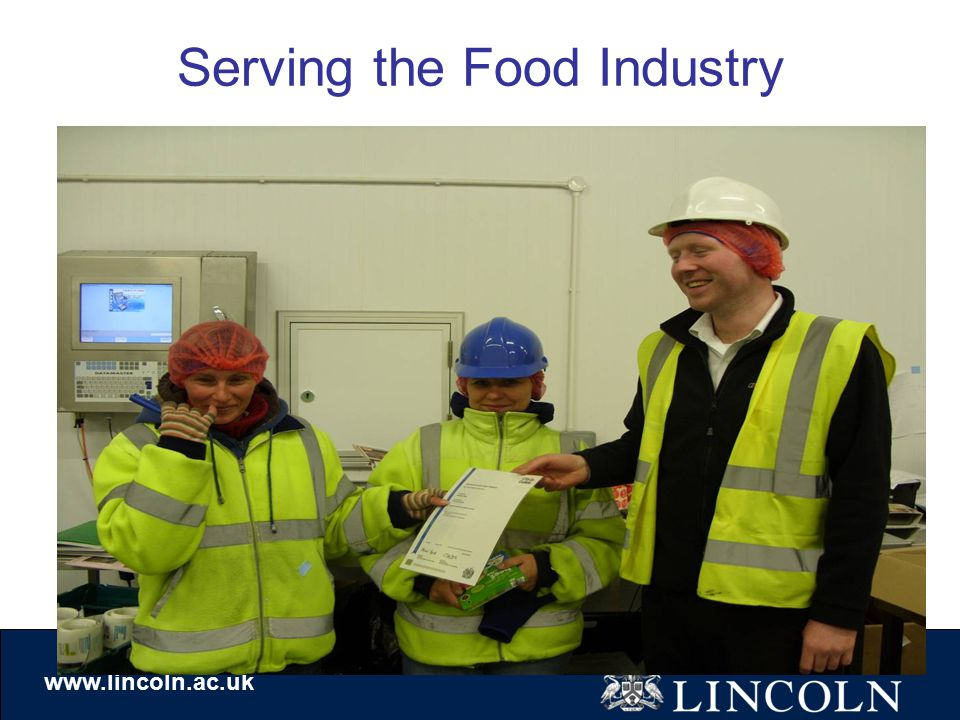 www.lincoln.ac.uk Serving the Food Industry