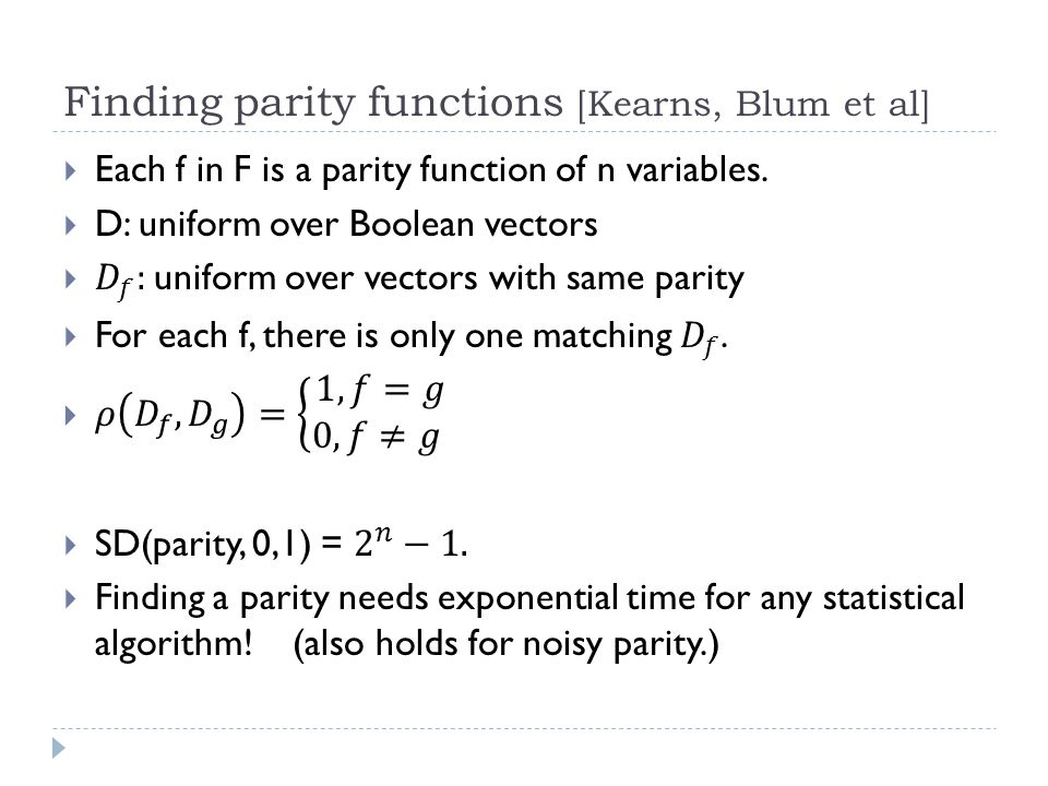Finding parity functions [Kearns, Blum et al]