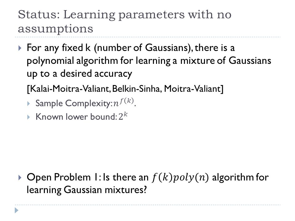 Status: Learning parameters with no assumptions