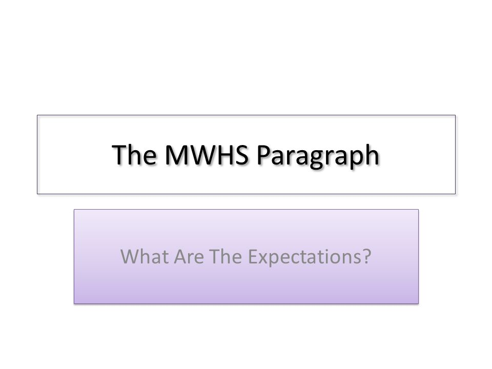 The MWHS Paragraph What Are The Expectations?