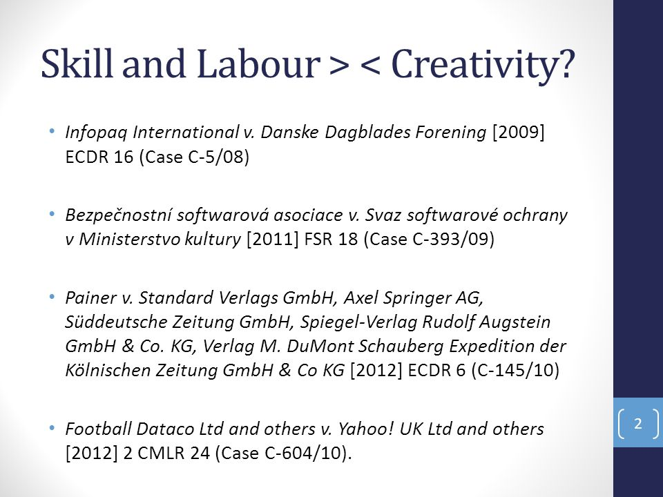 Skill and Labour > < Creativity. Infopaq International v.