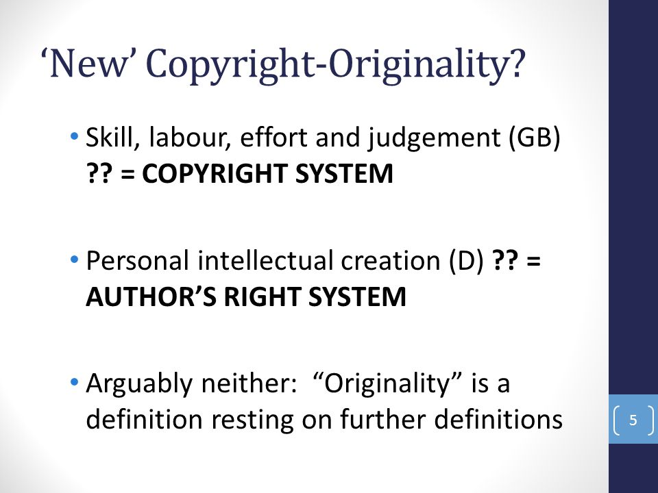 Possible definition for EU-influenced new UK Copyright-Originality: A creation is protected by copyright if it constitutes an original work that is recorded in some permanent form.