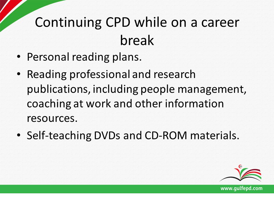 Continuing CPD while on a career break Personal reading plans.