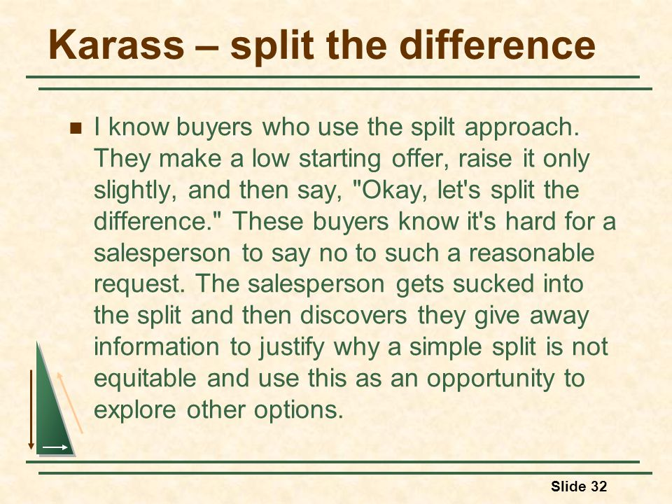 Karass – split the difference I know buyers who use the spilt approach.