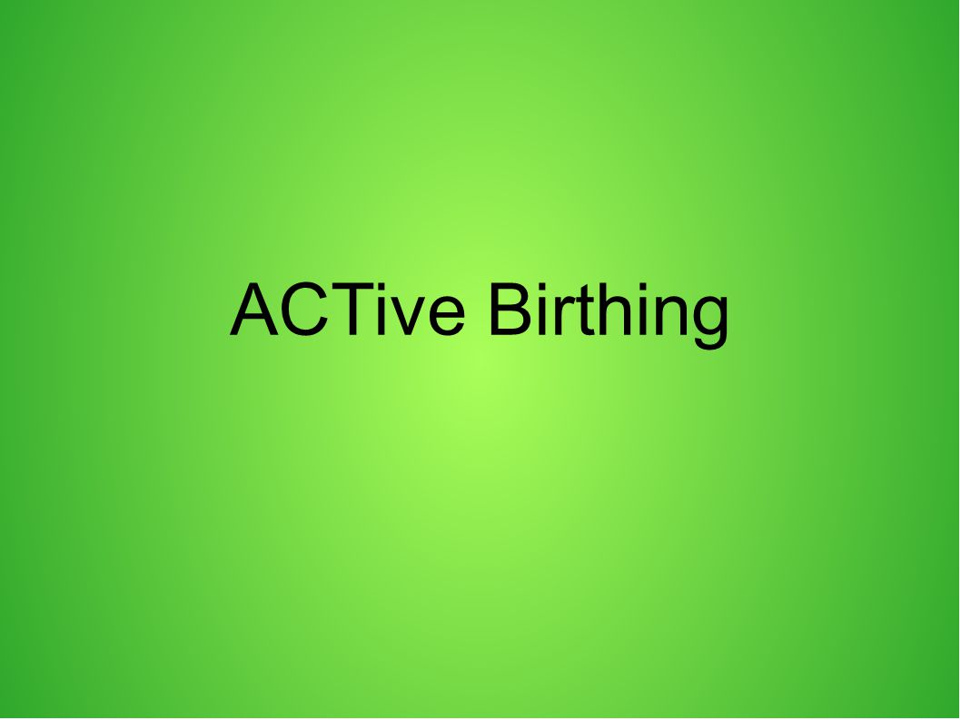 ACTive Birthing
