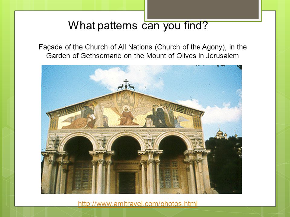Façade of the Church of All Nations (Church of the Agony), in the Garden of Gethsemane on the Mount of Olives in Jerusalem What patterns can you find.
