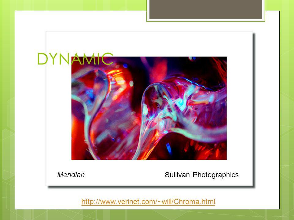 DYNAMIC MeridianSullivan Photographics http://www.verinet.com/~will/Chroma.html