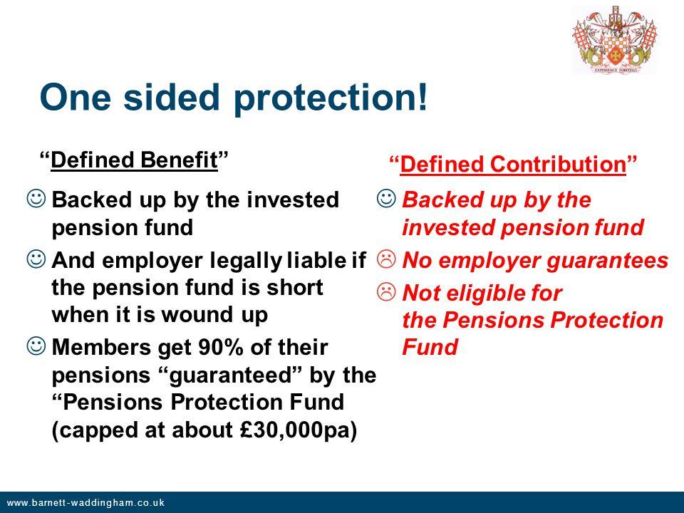 www.barnett-waddingham.co.uk One sided protection.