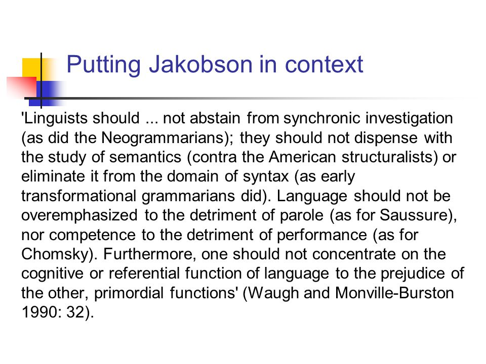 Putting Jakobson in context Linguists should...