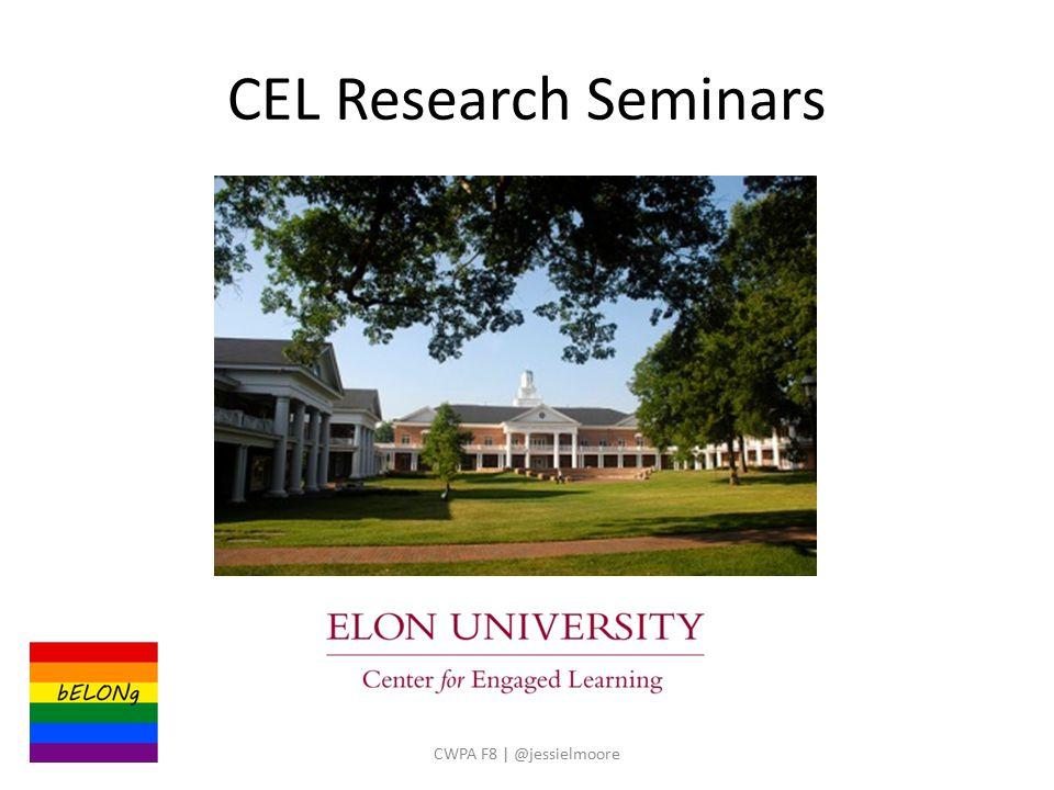 CEL Research Seminars CWPA F8 | @jessielmoore