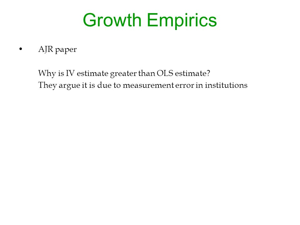 Growth Empirics AJR paper Why is IV estimate greater than OLS estimate.