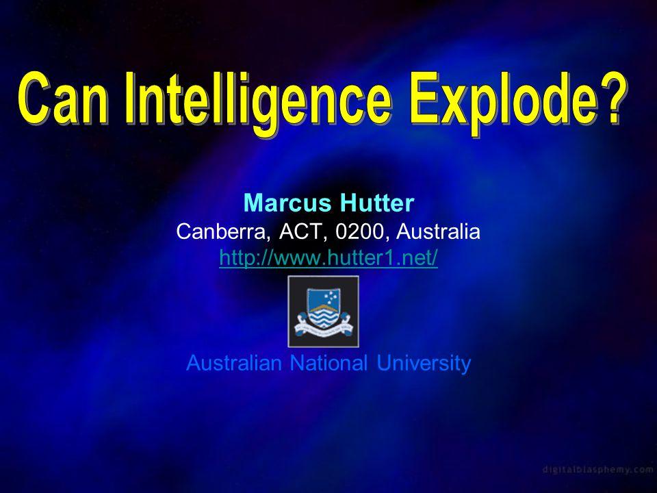 Marcus Hutter Canberra, ACT, 0200, Australia http://www.hutter1.net/ Australian National University