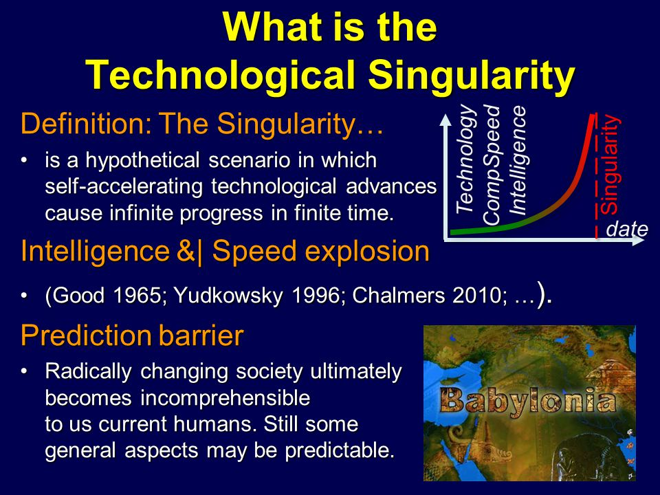 What is the Technological Singularity Definition: The Singularity… is a hypothetical scenario in which self-accelerating technological advances cause