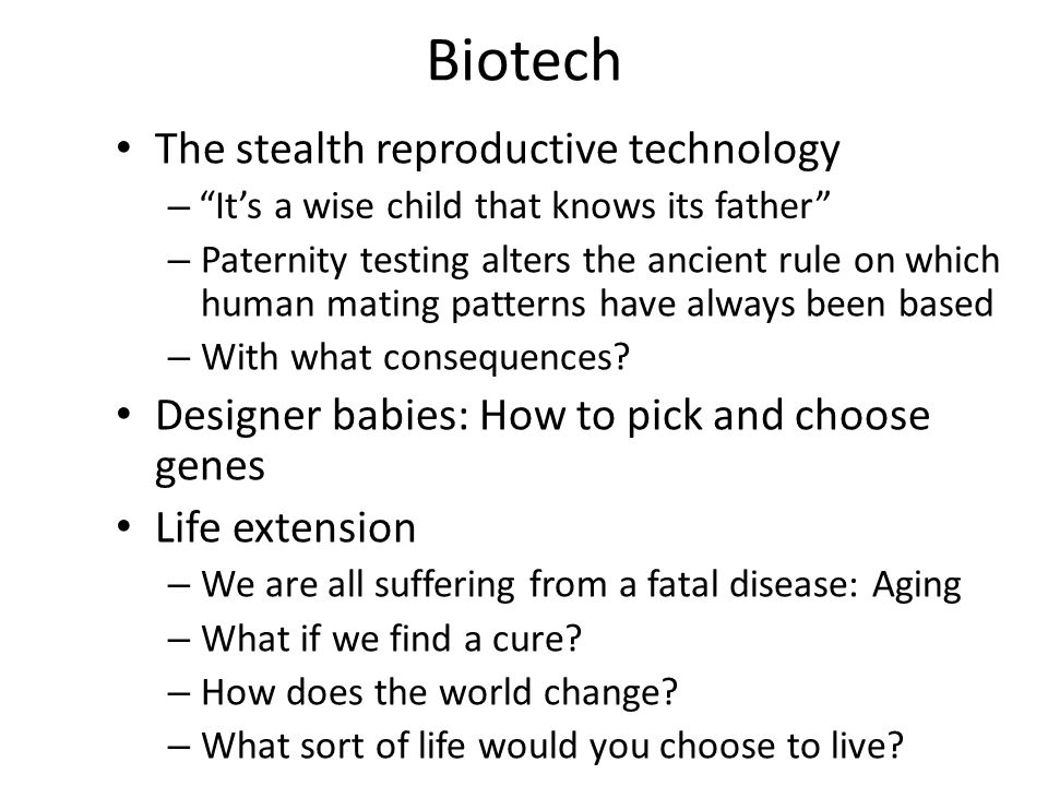 Biotech The stealth reproductive technology – – Paternity testing alters the ancient rule on which human mating patterns have always been based – With what consequences.