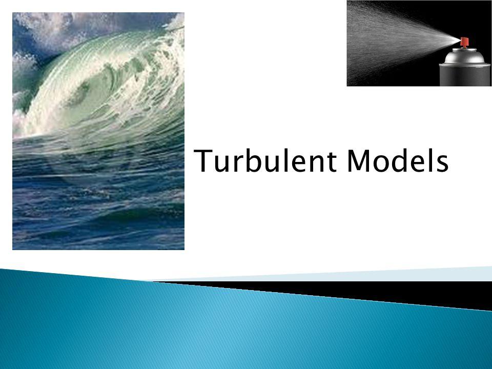 Turbulent Models
